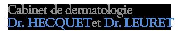 Cabinet de dermatologie - Dr. HECQUET et Dr. LEURET